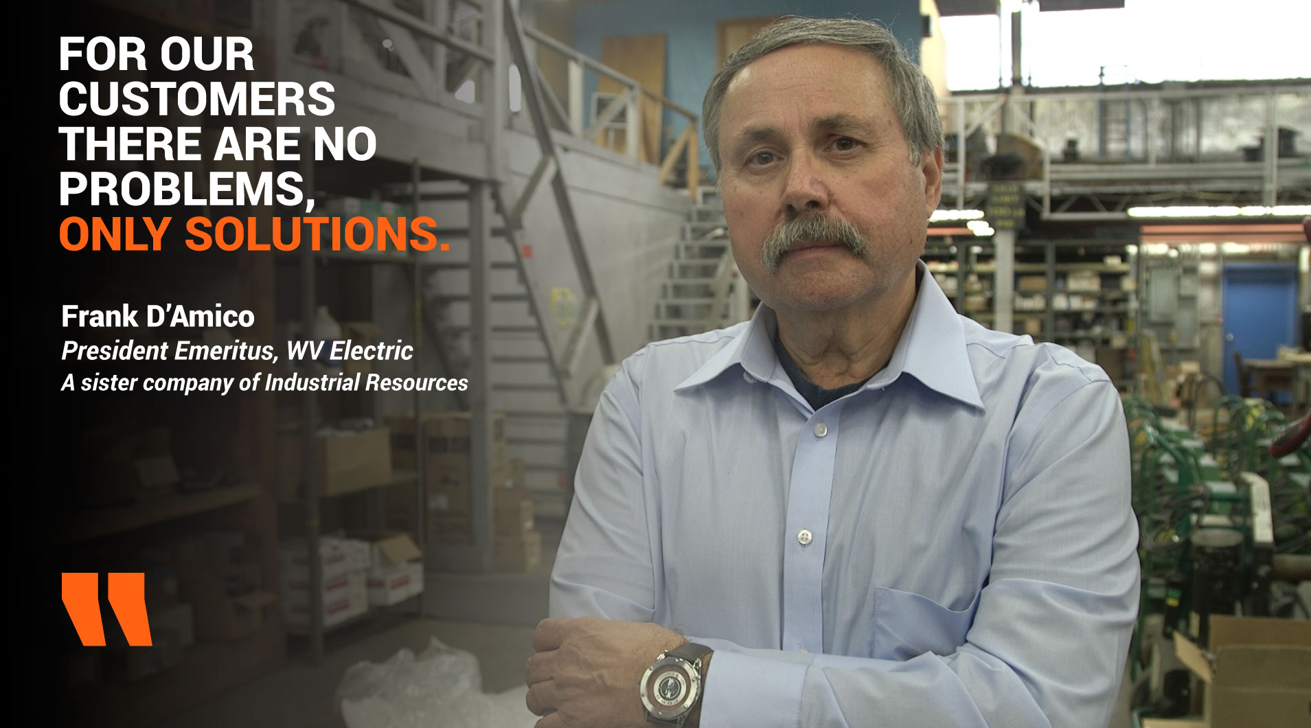 Frank D'Amico President Emeritus of WV Electric - A sister company of Industrial Resources